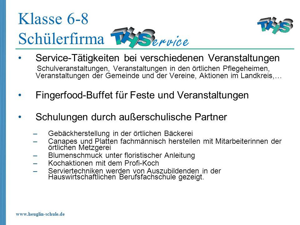 www.heuglin-schule.de Klasse 6-8 Schülerfirma Service-Tätigkeiten bei verschiedenen Veranstaltungen Schulveranstaltungen, Veranstaltungen in den örtli