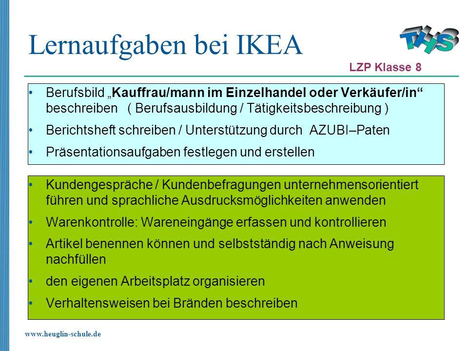 www.heuglin-schule.de Lernaufgaben bei IKEA Berufsbild Kauffrau/mann im Einzelhandel oder Verkäufer/in beschreiben ( Berufsausbildung / Tätigkeitsbesc