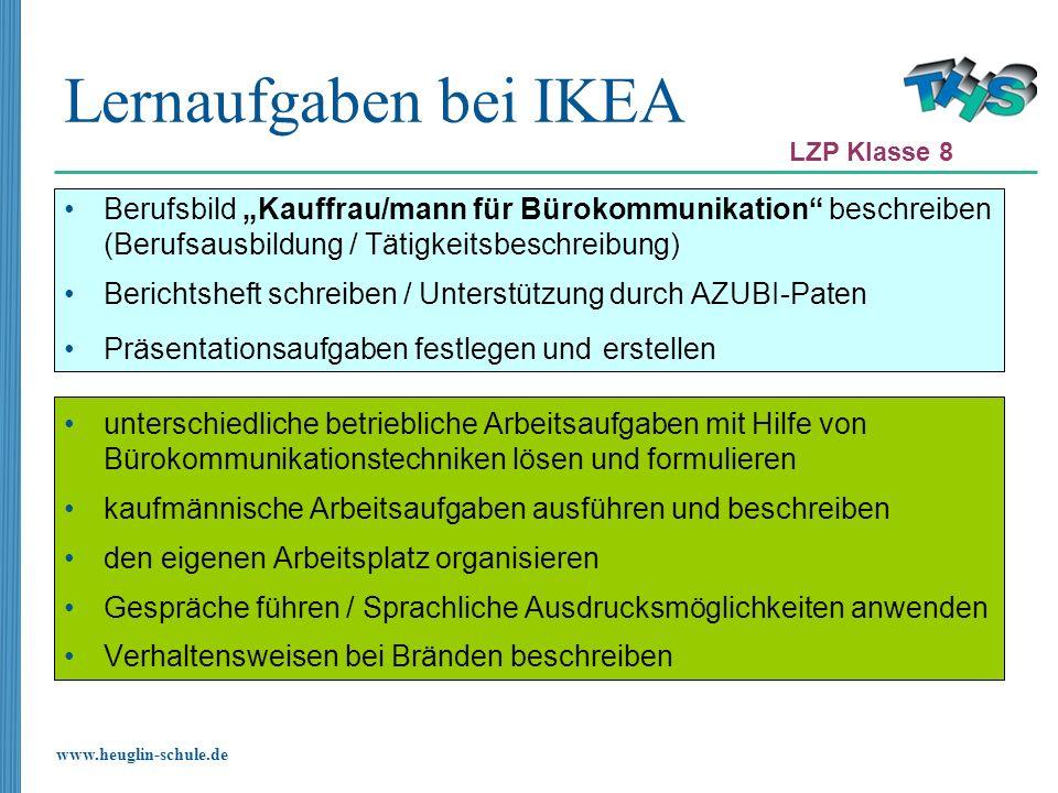 www.heuglin-schule.de Lernaufgaben bei IKEA Berufsbild Kauffrau/mann für Bürokommunikation beschreiben (Berufsausbildung / Tätigkeitsbeschreibung) Ber