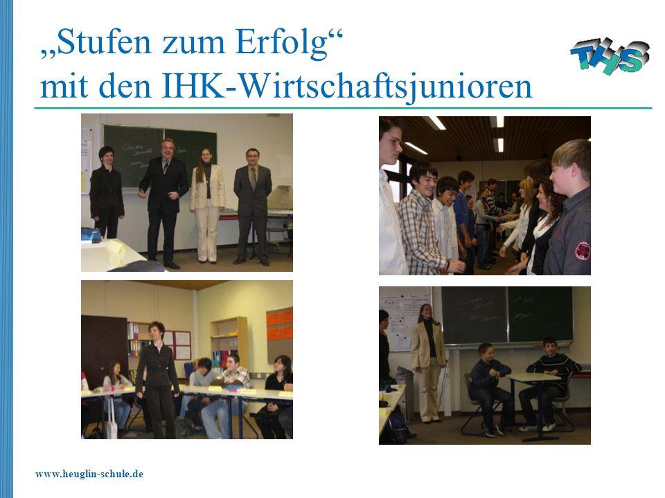 www.heuglin-schule.de Stufen zum Erfolg mit den IHK-Wirtschaftsjunioren