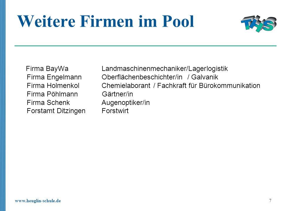 www.heuglin-schule.de 7 Weitere Firmen im Pool Firma BayWa Landmaschinenmechaniker/Lagerlogistik Firma EngelmannOberflächenbeschichter/in / Galvanik F