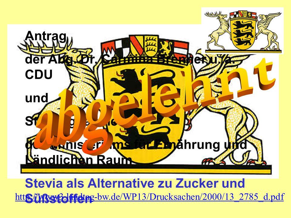 Antrag der Abg. Dr. Carmina Brenner u. a. CDU und Stellungnahme des Ministeriums für Ernährung und Ländlichen Raum Stevia als Alternative zu Zucker un