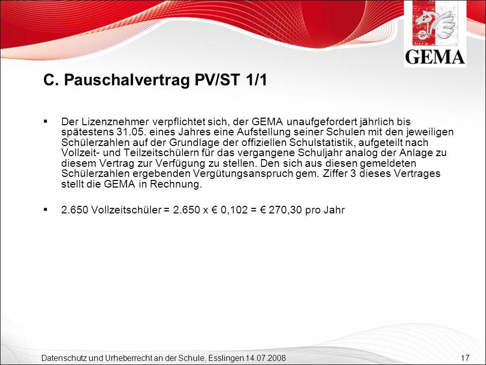 17 Datenschutz und Urheberrecht an der Schule, Esslingen 14.07.2008 Der Lizenznehmer verpflichtet sich, der GEMA unaufgefordert jährlich bis spätesten