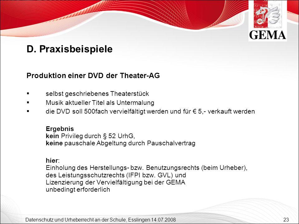 23 Datenschutz und Urheberrecht an der Schule, Esslingen 14.07.2008 Produktion einer DVD der Theater-AG selbst geschriebenes Theaterstück Musik aktuel
