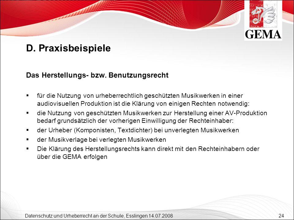 24 Datenschutz und Urheberrecht an der Schule, Esslingen 14.07.2008 Das Herstellungs- bzw. Benutzungsrecht für die Nutzung von urheberrechtlich geschü
