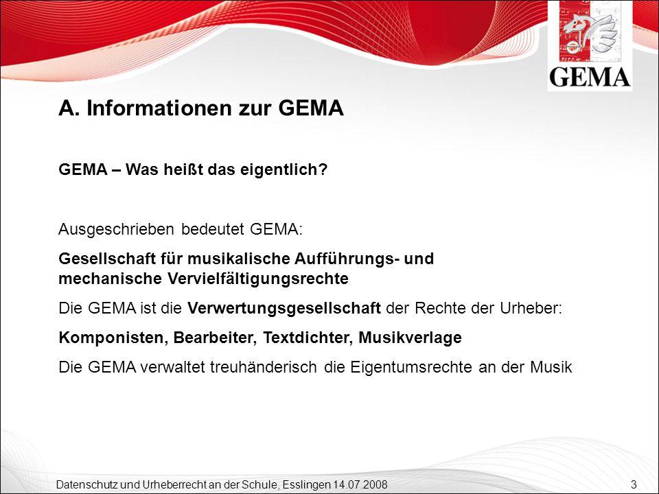 3 Datenschutz und Urheberrecht an der Schule, Esslingen 14.07.2008 GEMA – Was heißt das eigentlich? Ausgeschrieben bedeutet GEMA: Gesellschaft für mus
