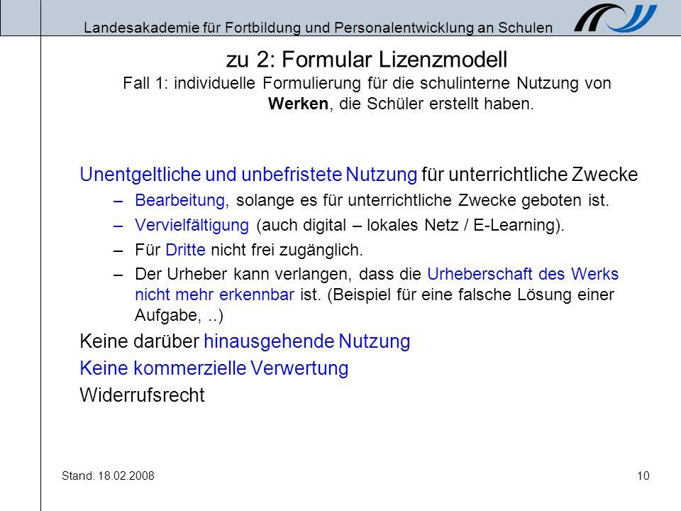 Landesakademie für Fortbildung und Personalentwicklung an Schulen Stand: 18.02.200810 zu 2: Formular Lizenzmodell Fall 1: individuelle Formulierung fü