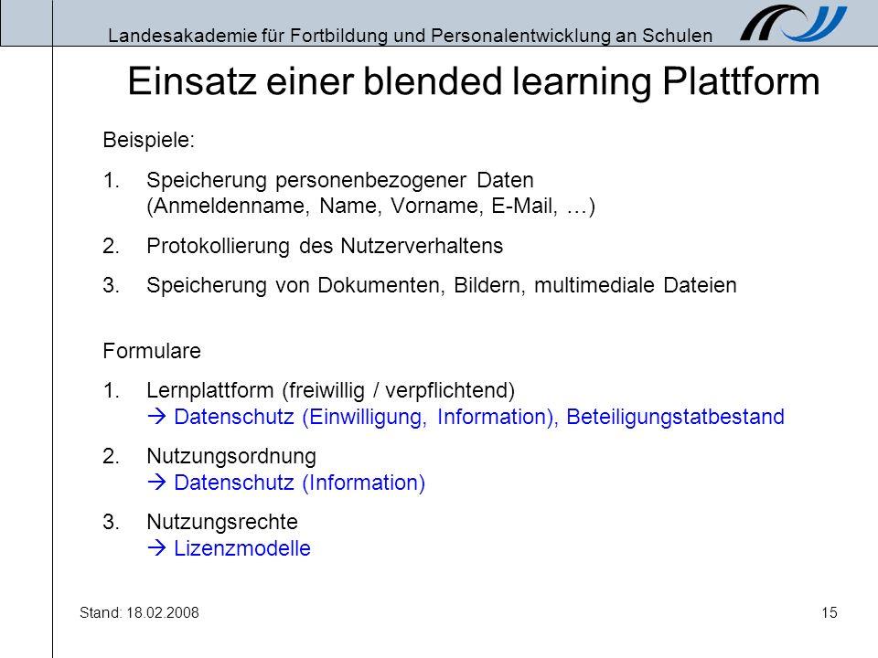 Landesakademie für Fortbildung und Personalentwicklung an Schulen Stand: 18.02.200815 Einsatz einer blended learning Plattform Beispiele: 1.Speicherun