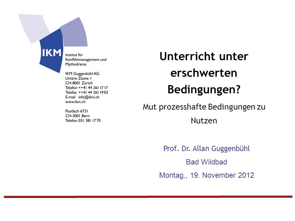 © IKM Guggenbühl AG Zürich I 0 Unterricht unter erschwerten Bedingungen.