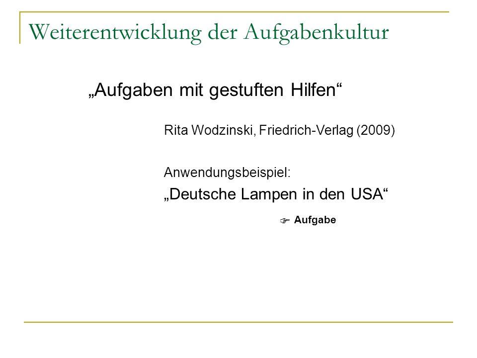Weiterentwicklung der Aufgabenkultur Rita Wodzinski, Friedrich-Verlag (2009) Aufgaben mit gestuften Hilfen Anwendungsbeispiel: Deutsche Lampen in den