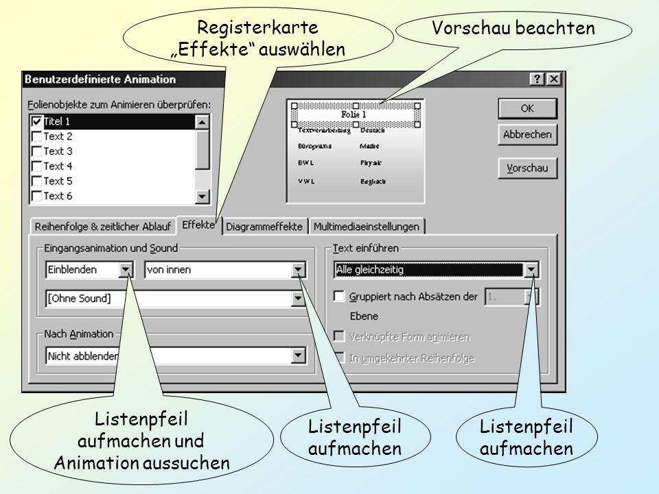 Registerkarte Effekte auswählen Vorschau beachten Listenpfeil aufmachen Listenpfeil aufmachen und Animation aussuchen Listenpfeil aufmachen