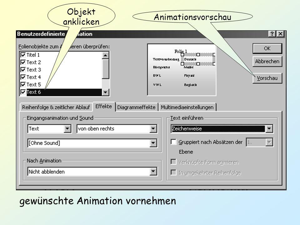 Objekt anklicken gewünschte Animation vornehmen Animationsvorschau