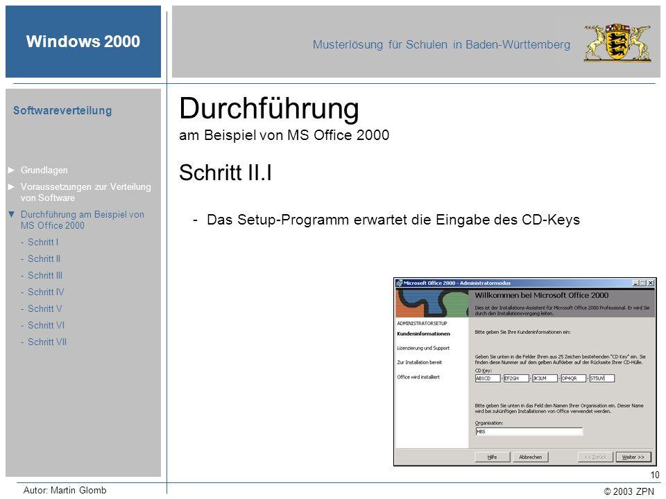 © 2003 ZPN Windows 2000 Musterlösung für Schulen in Baden-Württemberg Softwareverteilung Autor: Martin Glomb 10 Durchführung am Beispiel von MS Office