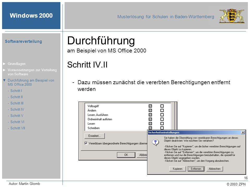 © 2003 ZPN Windows 2000 Musterlösung für Schulen in Baden-Württemberg Softwareverteilung Autor: Martin Glomb 16 Durchführung am Beispiel von MS Office
