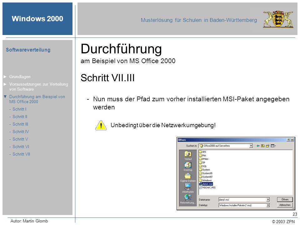 © 2003 ZPN Windows 2000 Musterlösung für Schulen in Baden-Württemberg Softwareverteilung Autor: Martin Glomb 23 Durchführung am Beispiel von MS Office