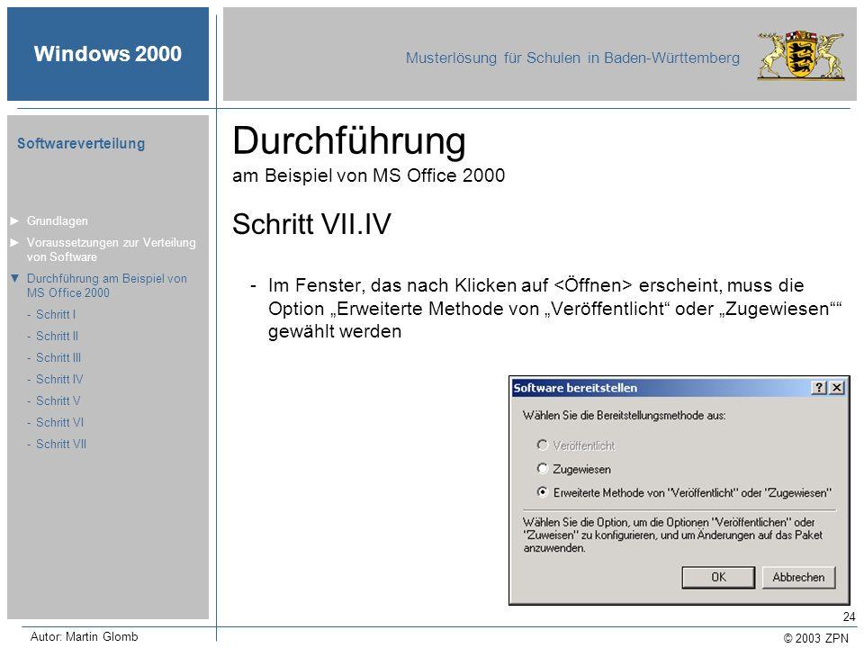 © 2003 ZPN Windows 2000 Musterlösung für Schulen in Baden-Württemberg Softwareverteilung Autor: Martin Glomb 24 Durchführung am Beispiel von MS Office