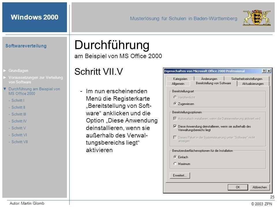 © 2003 ZPN Windows 2000 Musterlösung für Schulen in Baden-Württemberg Softwareverteilung Autor: Martin Glomb 25 Durchführung am Beispiel von MS Office