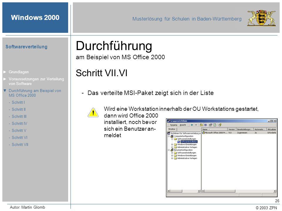 © 2003 ZPN Windows 2000 Musterlösung für Schulen in Baden-Württemberg Softwareverteilung Autor: Martin Glomb 26 Durchführung am Beispiel von MS Office