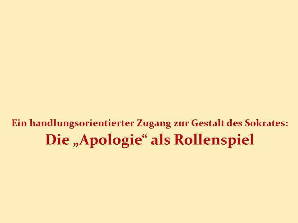 Ein handlungsorientierter Zugang zur Gestalt des Sokrates: Die Apologie als Rollenspiel