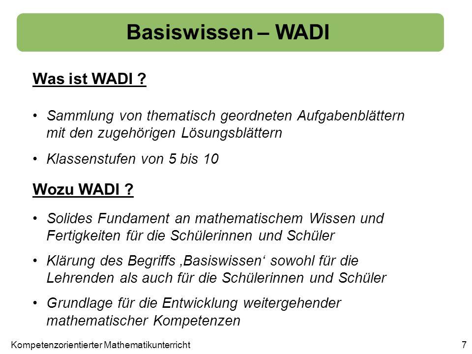 7 Basiswissen – WADI Was ist WADI ? Sammlung von thematisch geordneten Aufgabenblättern mit den zugehörigen Lösungsblättern Klassenstufen von 5 bis 10