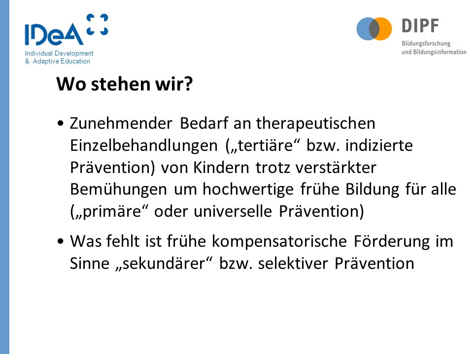 Individual Development & Adaptive Education Wo stehen wir.
