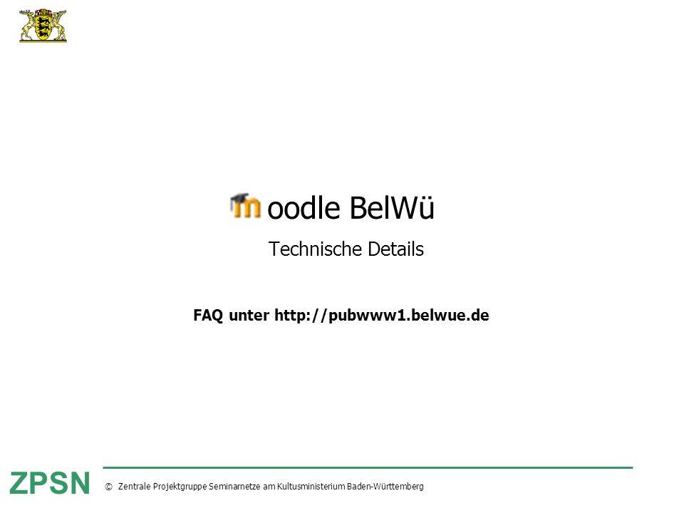 © Zentrale Projektgruppe Seminarnetze am Kultusministerium Baden-Württemberg ZPSN oodle BelWü Technische Details FAQ unter http://pubwww1.belwue.de