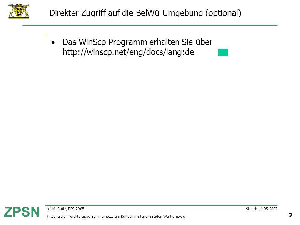 © Zentrale Projektgruppe Seminarnetze am Kultusministerium Baden-Württemberg ZPSN Stand: 14.05.2007 2 (c) M. Stütz, PFS 2005 Direkter Zugriff auf die