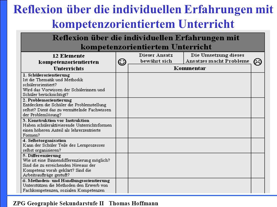Reflexion über die individuellen Erfahrungen mit kompetenzorientiertem Unterricht ZPG Geographie Sekundarstufe II Thomas Hoffmann