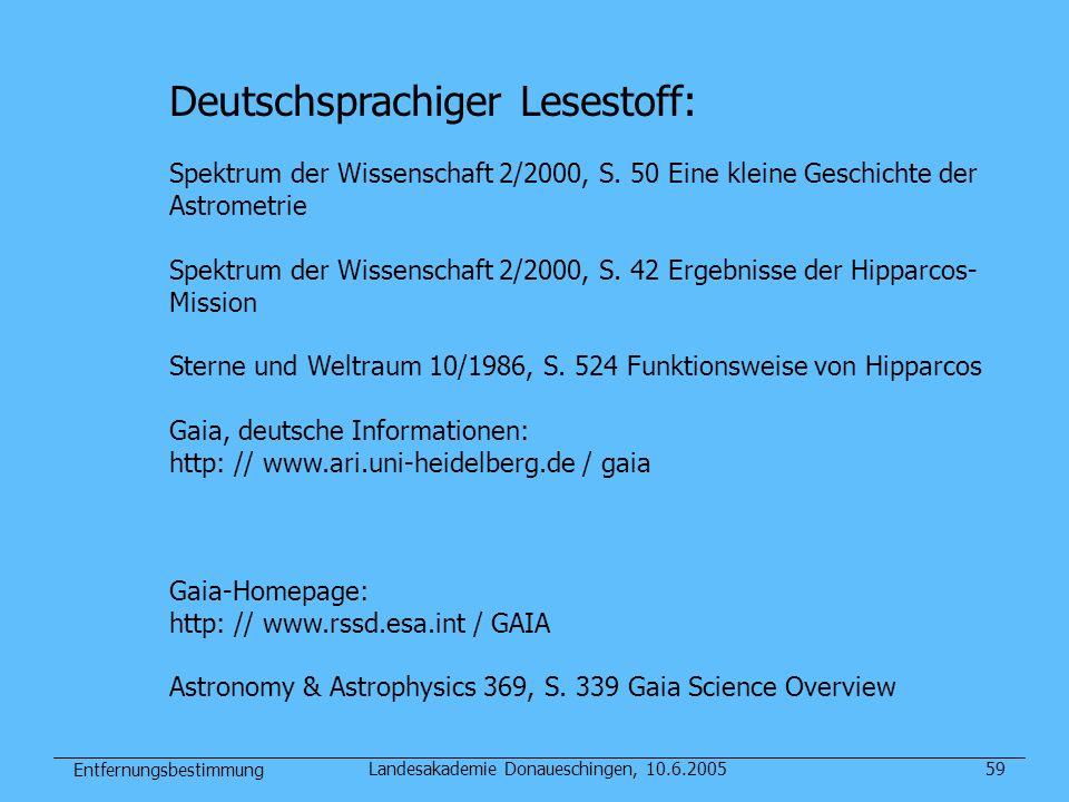 Entfernungsbestimmung Landesakademie Donaueschingen, 10.6.200559 Deutschsprachiger Lesestoff: Spektrum der Wissenschaft 2/2000, S. 50 Eine kleine Gesc