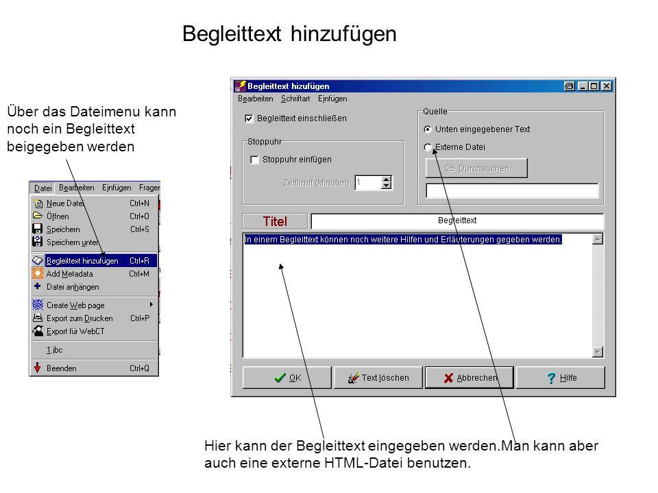 Über das Dateimenu kann noch ein Begleittext beigegeben werden Hier kann der Begleittext eingegeben werden.Man kann aber auch eine externe HTML-Datei
