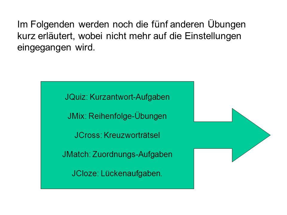 Im Folgenden werden noch die fünf anderen Übungen kurz erläutert, wobei nicht mehr auf die Einstellungen eingegangen wird. JQuiz: Kurzantwort-Aufgaben