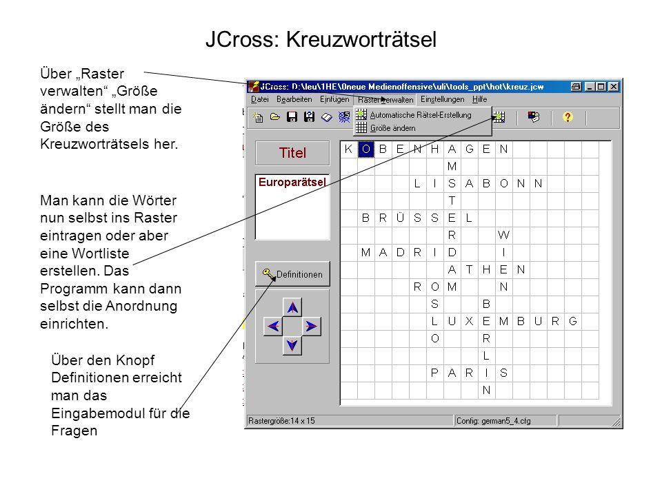 JCross: Kreuzworträtsel Über Raster verwalten Größe ändern stellt man die Größe des Kreuzworträtsels her. Man kann die Wörter nun selbst ins Raster ei