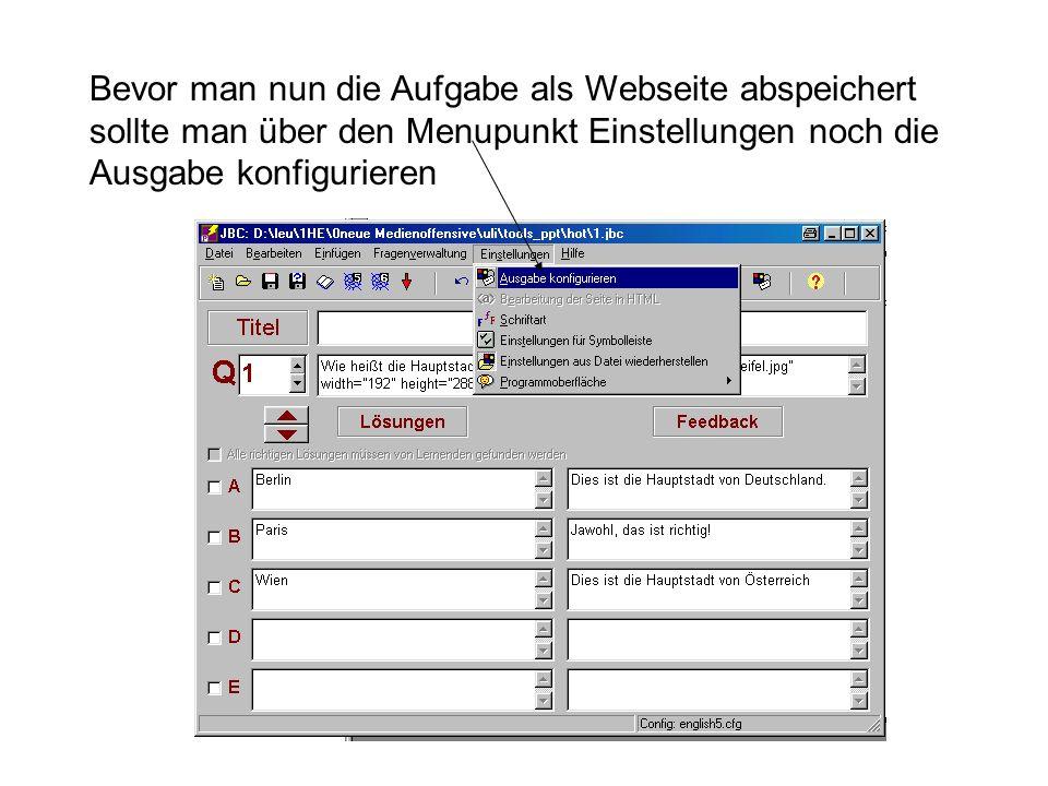 Bevor man nun die Aufgabe als Webseite abspeichert sollte man über den Menupunkt Einstellungen noch die Ausgabe konfigurieren