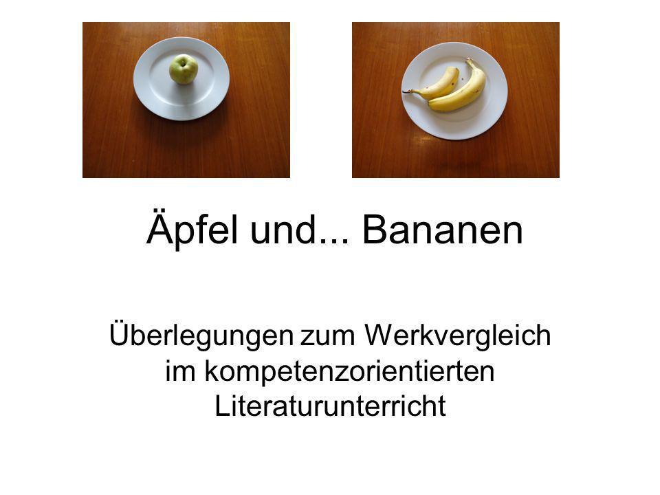 Übersicht 1)Äpfel und Bananen 2)Zugänge zum Werkvergleich 3)Der Werkvergleich in der Zweijahresplanung 4)Materialien