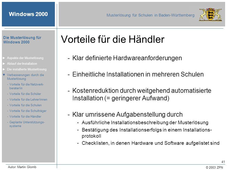 © 2003 ZPN Windows 2000 Musterlösung für Schulen in Baden-Württemberg Die Musterlösung für Windows 2000 Autor: Martin Glomb 41 -Klar definierte Hardwa