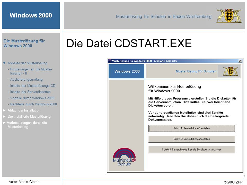 © 2003 ZPN Windows 2000 Musterlösung für Schulen in Baden-Württemberg Die Musterlösung für Windows 2000 Autor: Martin Glomb 20 Schritt I.II Schulspezifische Anpassung der Datei MUSTER.EXE Aspekte der Musterlösung Ablauf der Installation -Voraussetzungen -Schritt I -Schritt II -Schritt III -Schritt IV -Schritt V Die installierte Musterlösung Verbesserungen durch die Musterlösung