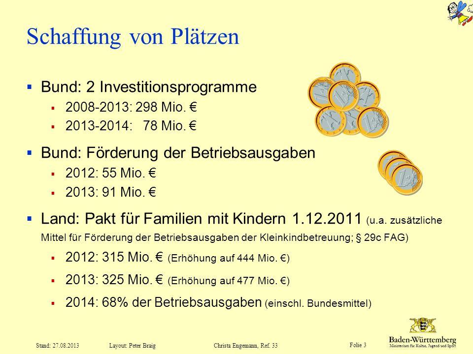 Ministerium für Kultus, Jugend und Sport Folie 34 Layout: Peter Braig Stand: 27.08.2013Christa Engemann, Ref.