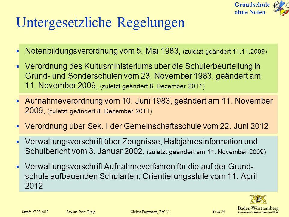 Ministerium für Kultus, Jugend und Sport Folie 34 Layout: Peter Braig Stand: 27.08.2013Christa Engemann, Ref. 33 Notenbildungsverordnung vom 5. Mai 19