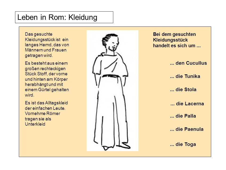 Leben in Rom: Kleidung Das gesuchte Kleidungsstück ist ein langes Hemd, das von Männern und Frauen getragen wird. Es besteht aus einem großen rechteck