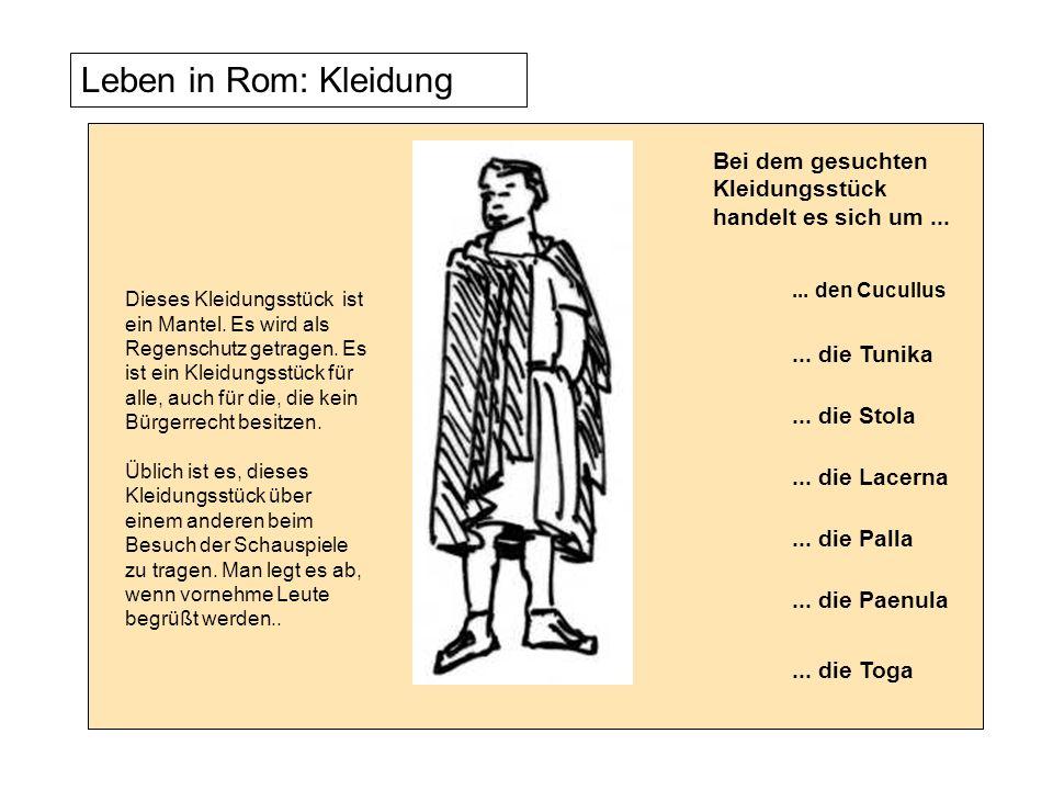 Leben in Rom: Kleidung Dieses Kleidungsstück ist ein Mantel. Es wird als Regenschutz getragen. Es ist ein Kleidungsstück für alle, auch für die, die k