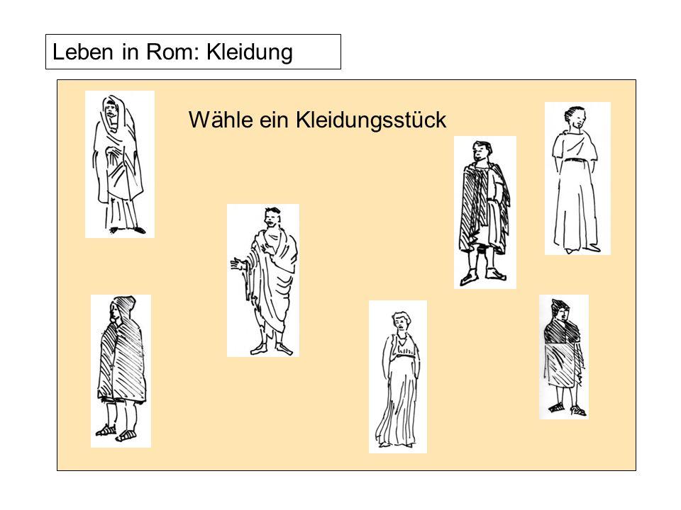 Leben in Rom: Kleidung Wähle ein Kleidungsstück