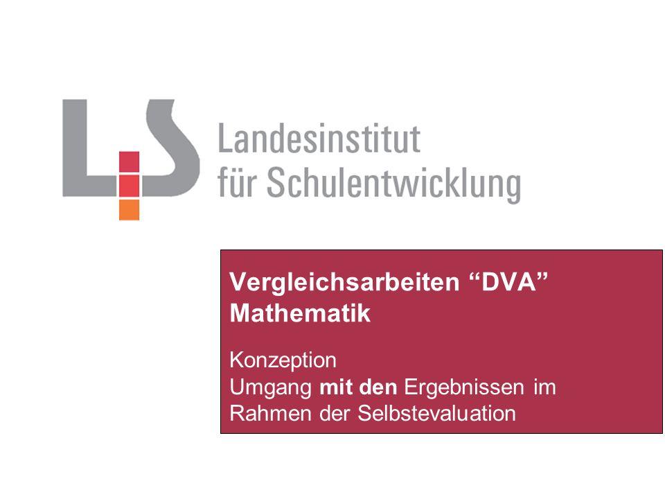 Vergleichsarbeiten DVA Mathematik Konzeption Umgang mit den Ergebnissen im Rahmen der Selbstevaluation