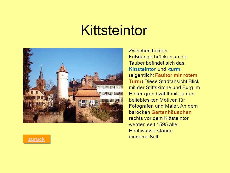 Kittsteintor zurück Zwischen beiden Fußgängerbrücken an der Tauber befindet sich das Kittsteintor und -turm. (eigentlich: Faultor mir rotem Turm) Dies