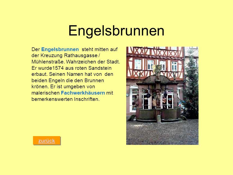 Engelsbrunnen zurück Der Engelsbrunnen steht mitten auf der Kreuzung Rathausgasse / Mühlenstraße. Wahrzeichen der Stadt. Er wurde1574 aus roten Sandst