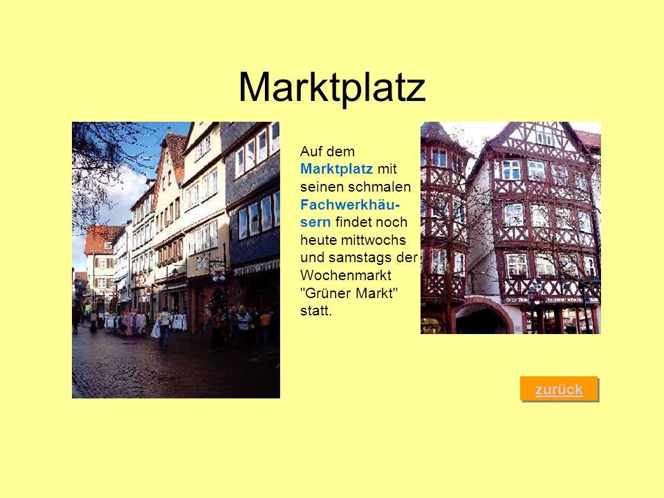 Marktplatz zurück Auf dem Marktplatz mit seinen schmalen Fachwerkhäu- sern findet noch heute mittwochs und samstags der Wochenmarkt