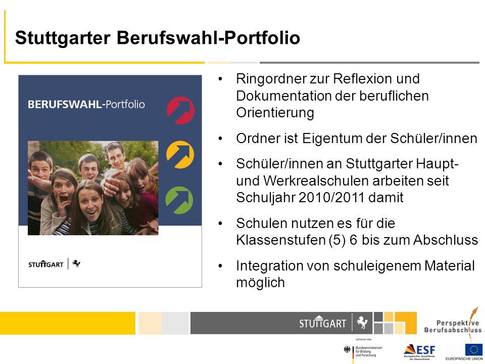 Stuttgarter Berufswahl-Portfolio Ringordner zur Reflexion und Dokumentation der beruflichen Orientierung Ordner ist Eigentum der Schüler/innen Schüler