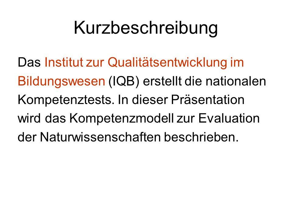 Kurzbeschreibung Das Institut zur Qualitätsentwicklung im Bildungswesen (IQB) erstellt die nationalen Kompetenztests.