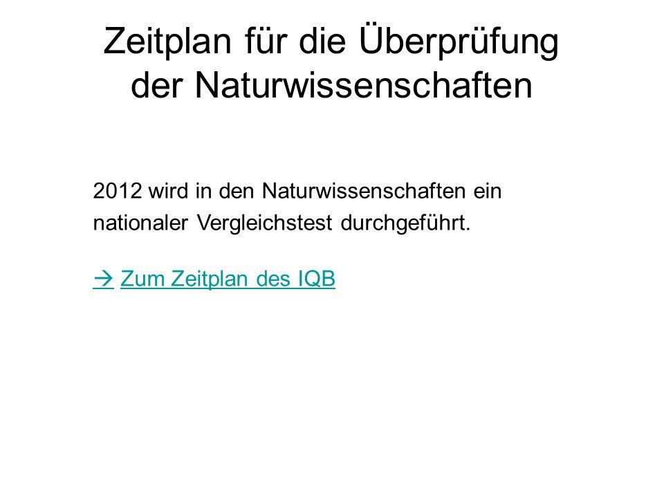 Zeitplan für die Überprüfung der Naturwissenschaften 2012 wird in den Naturwissenschaften ein nationaler Vergleichstest durchgeführt.