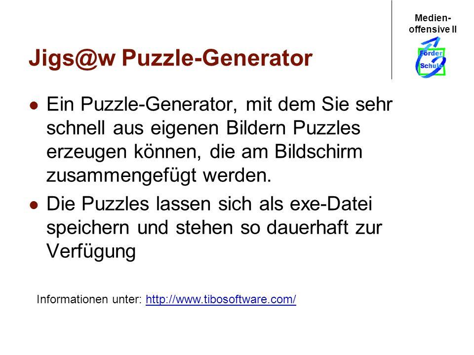 Medien- offensive II Jigs@w Puzzle-Generator Ein Puzzle-Generator, mit dem Sie sehr schnell aus eigenen Bildern Puzzles erzeugen können, die am Bildsc