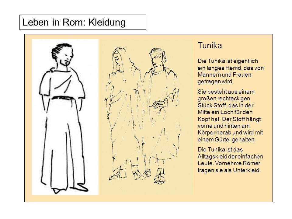 Leben in Rom: Kleidung Über der Tunika trägt der Mann, der die römischen Bürgerrechte hat, eine Toga.